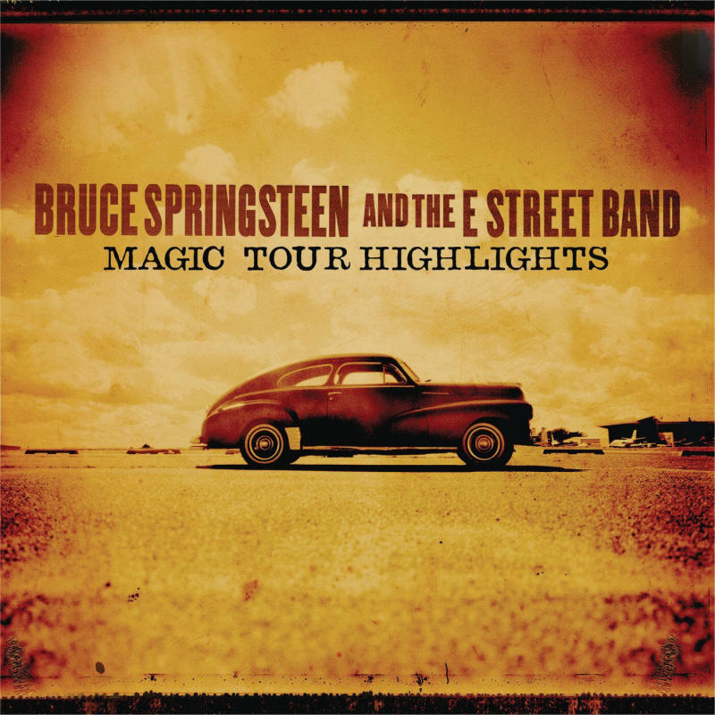 Bruce Springsteen & The E Street Band -- Magic Tour Highlights