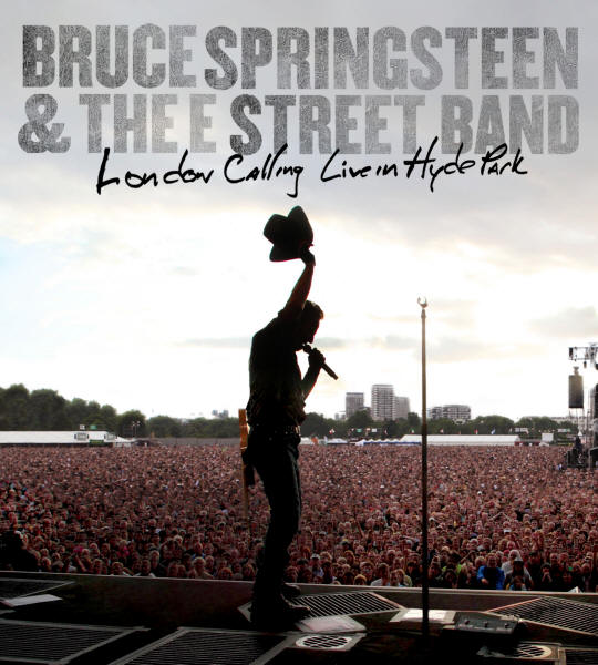 Bruce Springsteen & The E Street Band -- London Calling: Live In Hyde Park