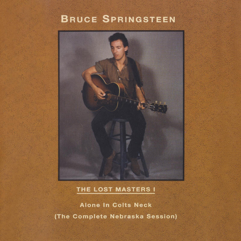 Bruce Springsteen -- The Lost Masters Vol. 1 (Labour Of Love)