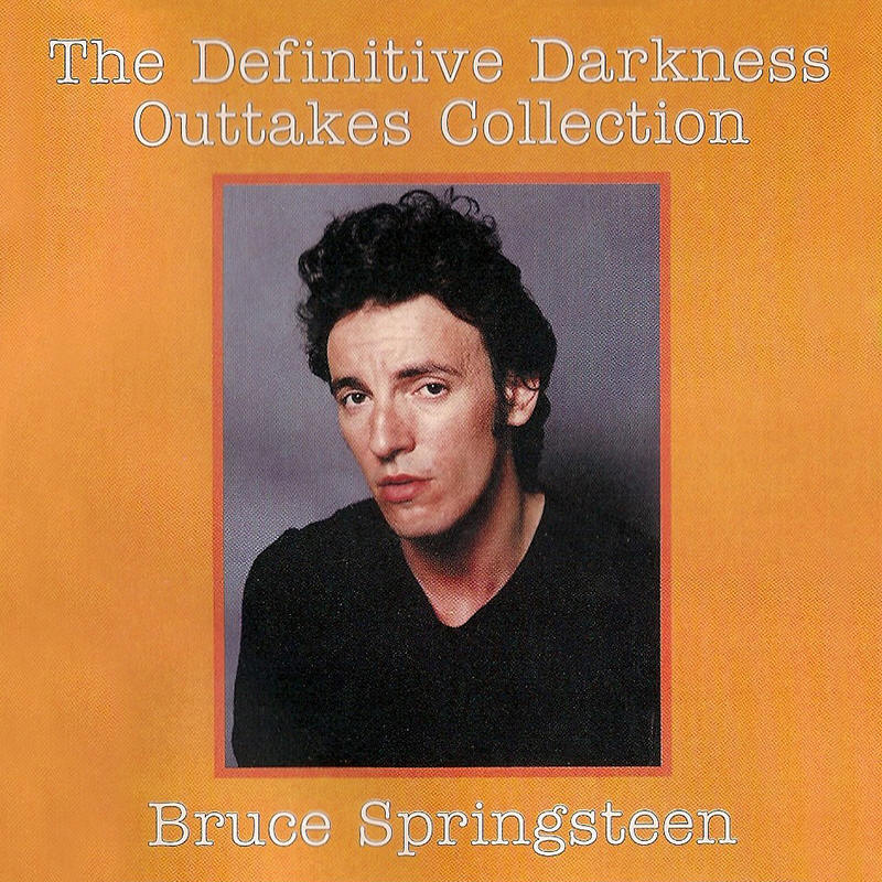 Bruce Springsteen -- The Definitive Darkness Outtakes Collection (E Street Records)
