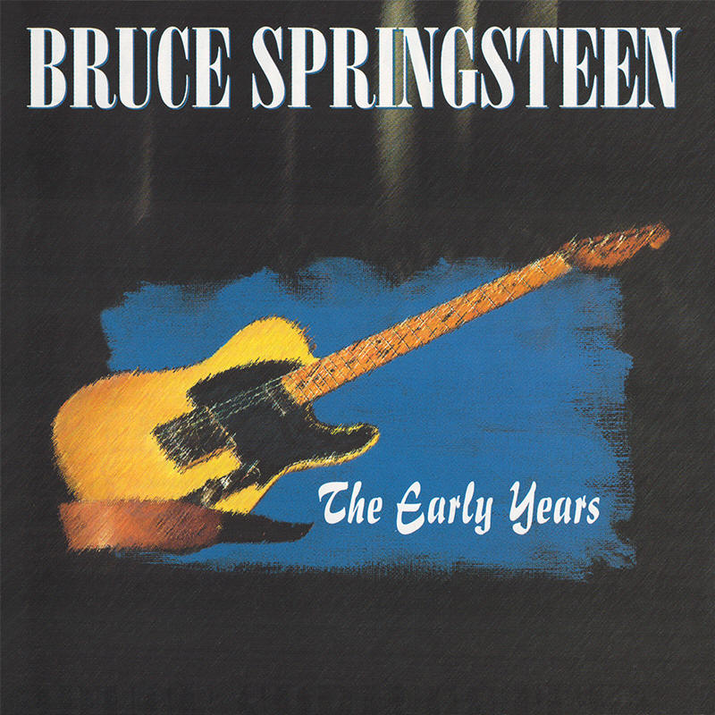 Bruce Springsteen -- The Early Years (Early Records)