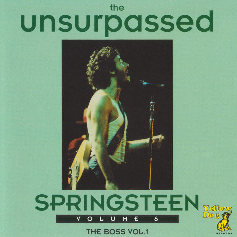 Bruce Springsteen -- The Unsurpassed Springsteen Volume 6 (Yellow Dog Records) (bootleg cover art)