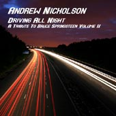 Andrew Nicholson -- Driving All Night: A Tribute To Bruce Springsteen Volume II