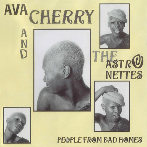 Ava Cherry & The Astronettes -- People From Bad Homes