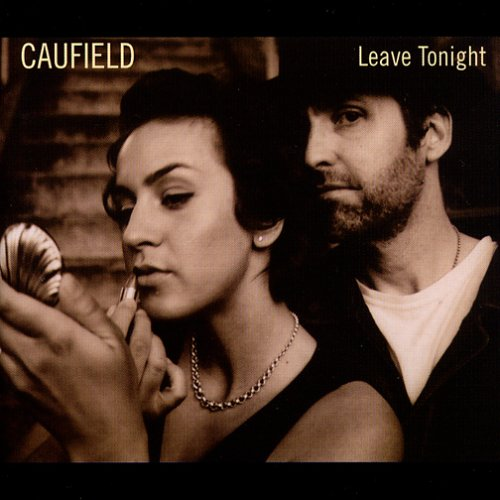Caufield -- Leave Tonight