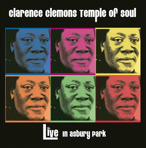 Clarence Clemons Temple Of Soul -- Live In Asbury Park