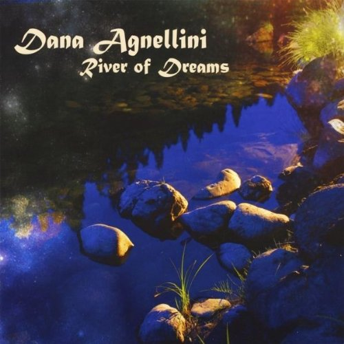Dana Agnellini -- River Of Dreams