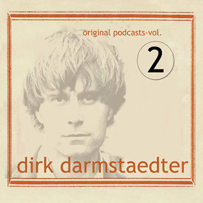 Dirk Darmstaedter -- Original Podcasts Vol. 2