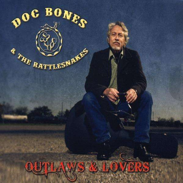 Doc Bones & The Rattlesnakes -- Outlaws & Lovers
