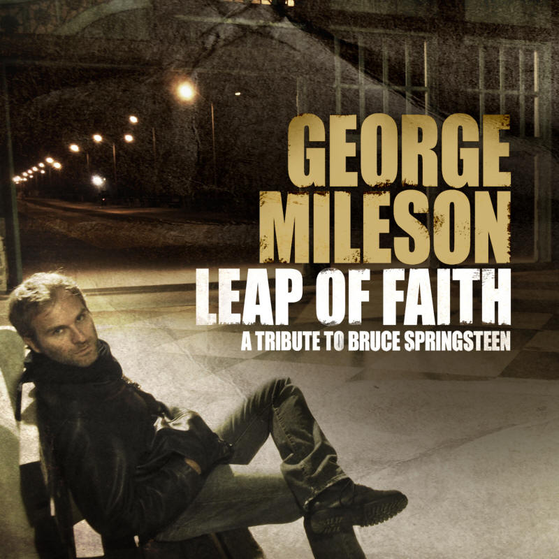 George Mileson -- Leap of Faith: A Tribute To Bruce Springsteen