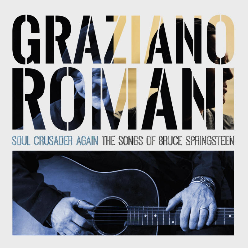 Graziano Romani -- Soul Crusader Again: The Songs Of Bruce Springsteen