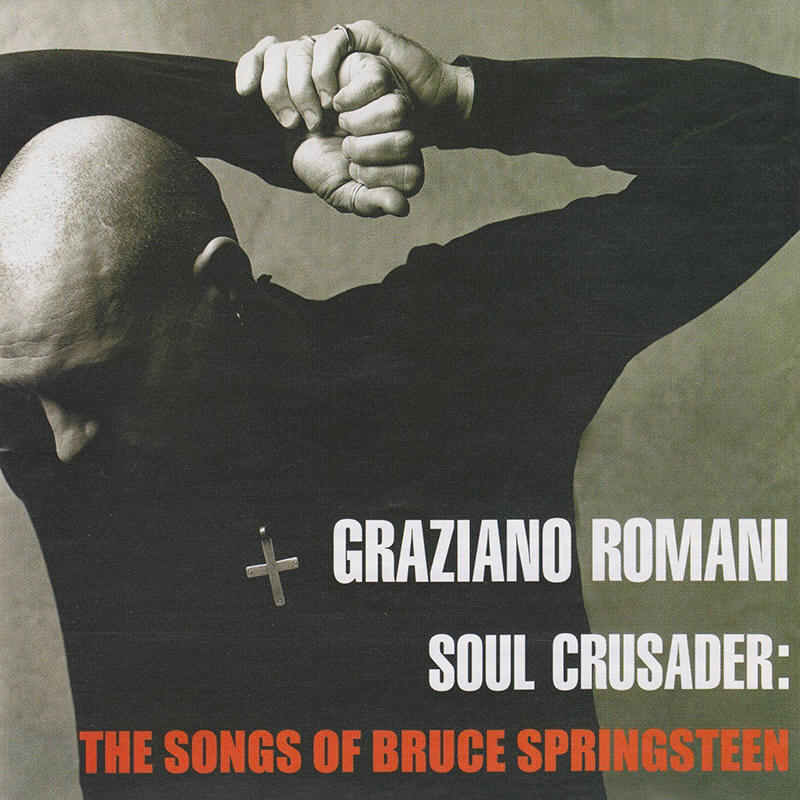 Graziano Romani -- Soul Crusader: The Songs Of Bruce Springsteen