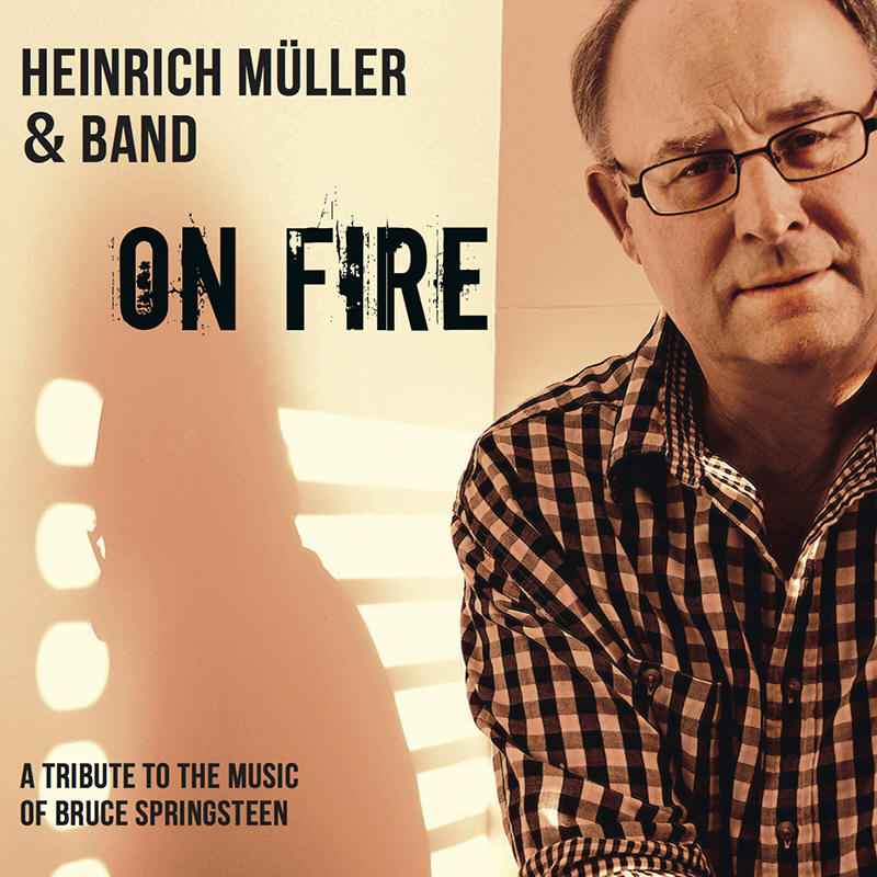 Heinrich Müller & Band -- On Fire: A Tribute To The Music Of Bruce Springsteen
