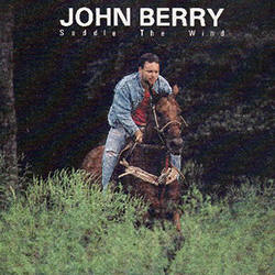 John Berry -- Saddle The Wind