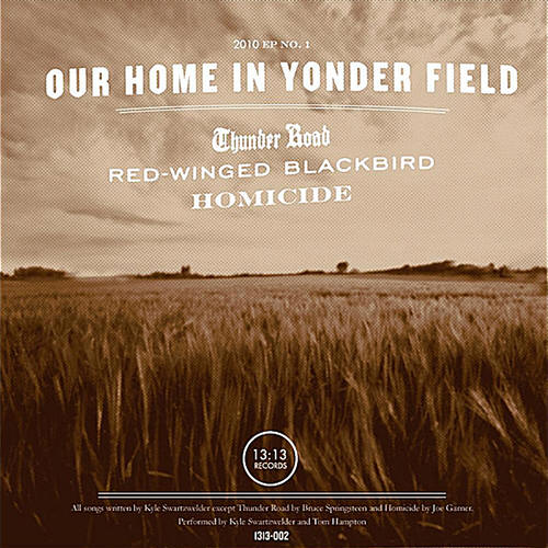 Kyle Swartzwelder -- Our Home In Yonder Field