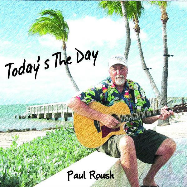 Paul Roush -- Today's The Day