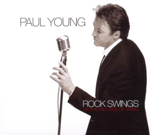 Paul Young -- Rock Swings (On The Wild Side Of Swing)