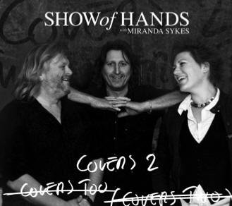 Show Of Hands (with Miranda Sykes) -- Covers 2