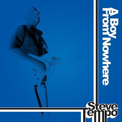 Steve Tempo -- A Boy From Nowhere