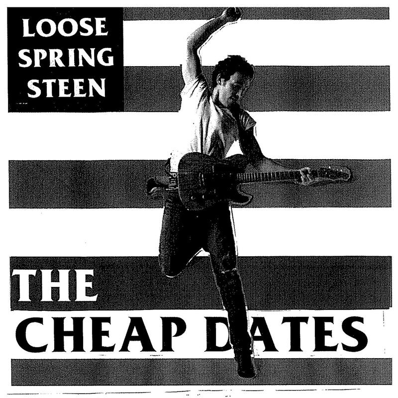 The Cheap Dates -- Loose Springsteen