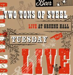 Two Tons Of Steel -- Tuesday Live From Gruene Hall
