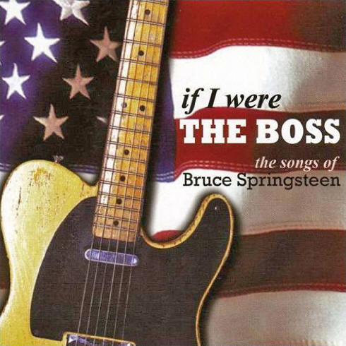 Various artists -- If I Were The Boss: The Songs Of Bruce Springsteen