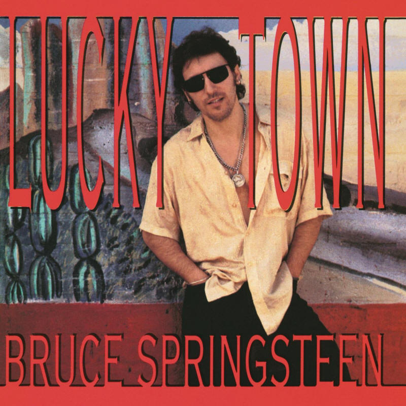 Bruce Springsteen -- Lucky Town