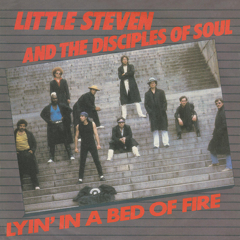 "Little Steven And The Disciples Of Soul -- ""Lyin' In A Bed Of Fire / Angel Eyes"""