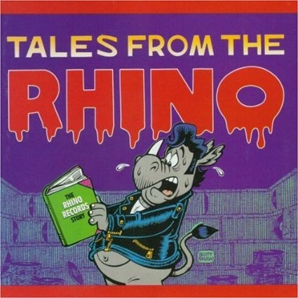 Various artists -- Tales From The Rhino: The Rhino Records Story