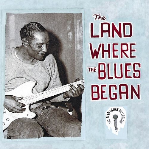 Alan Lomax -- The Land Where The Blues Began