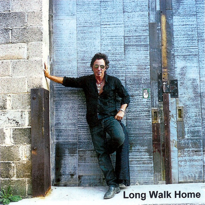 Bruce Springsteen -- Long Walk Home