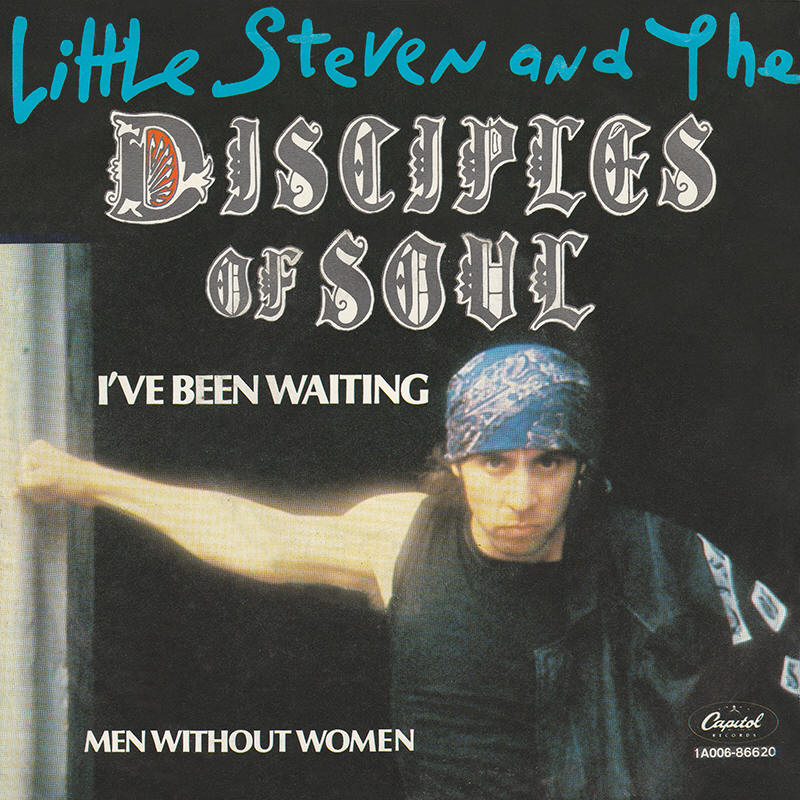 "Little Steven And The Disciples Of Soul -- ""I've Been Waiting / Men Without Women"""