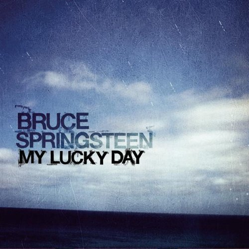 Bruce Springsteen -- MY LUCKY DAY (single cover art)