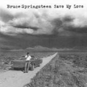Bruce Springsteen -- Save My Love (Holland single, front)