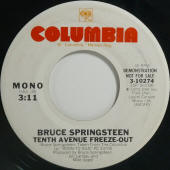 "Bruce Springsteen -- ""Tenth Avenue Freeze-Out / Tenth Avenue Freeze-Out"" (USA 7-inch single, promo copy, mono side label)"