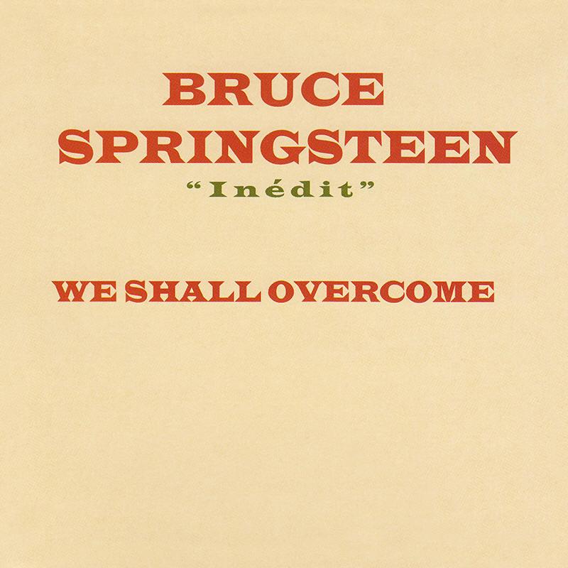 Bruce Springsteen Lyrics We Shall Overcome Album Version