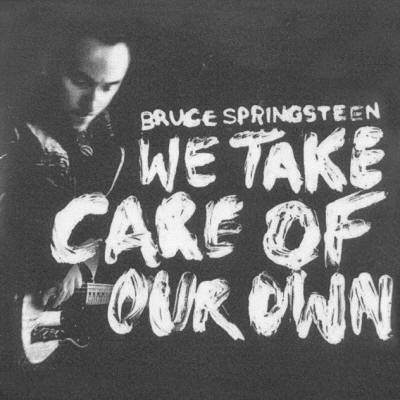 Bruce Springsteen -- We Take Care Of Our Own (Finland single)