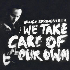 Bruce Springsteen -- We Take Care Of Our Own (Holland single)