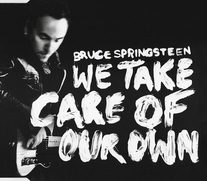 Bruce Springsteen -- We Take Care Of Our Own (USA single)