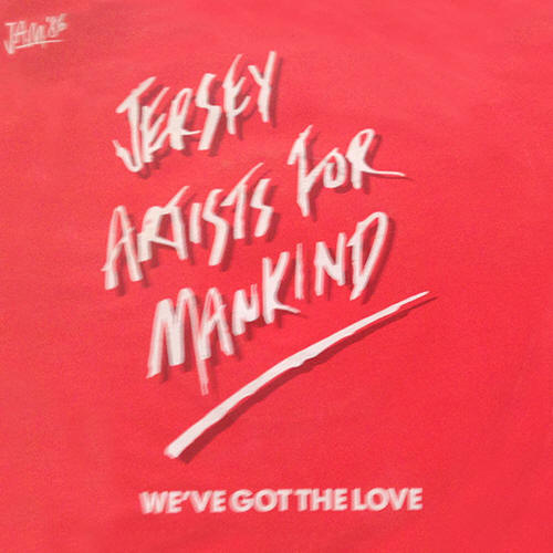 "Jersey Artists For Mankind (J.A.M. '86) -- ""We've Got The Love / Save Love, Save Life"""
