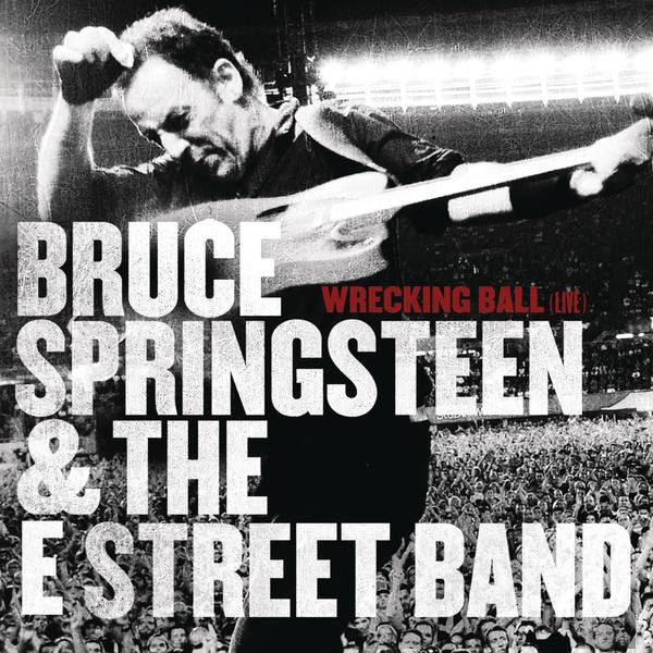 Bruce Springsteen & The E Street Band -- Wrecking Ball (Live) (single cover art)