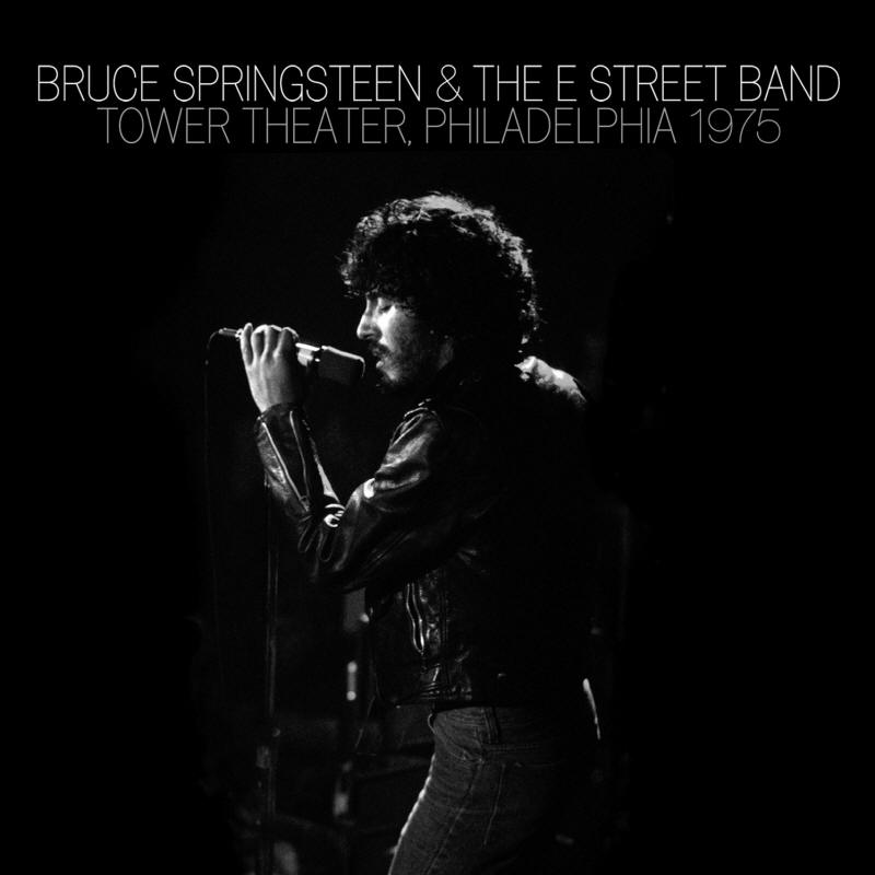 Bruce Springsteen & The E Street Band -- Tower Theater, Philadelphia 1975