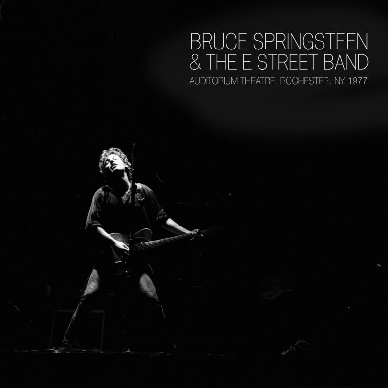 Bruce Springsteen & The E Street Band -- Auditorium Theatre, Rochester, NY 1977