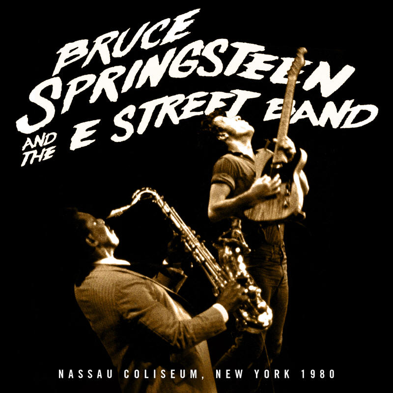 Bruce Springsteen & The E Street Band -- Nassau Coliseum, New York 1980