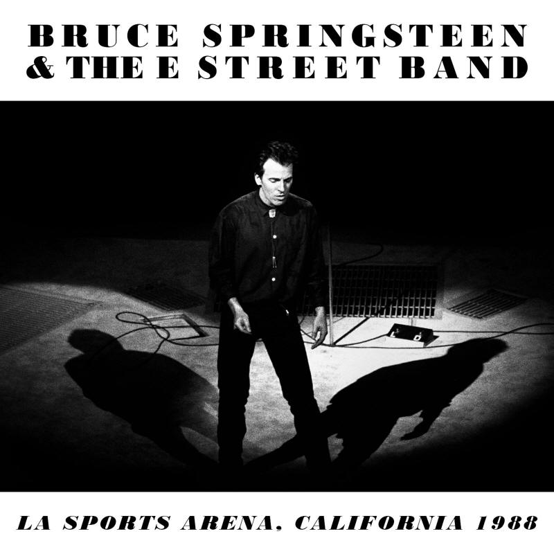 Bruce Springsteen & The E Street Band -- LA Sports Arena, California 1988