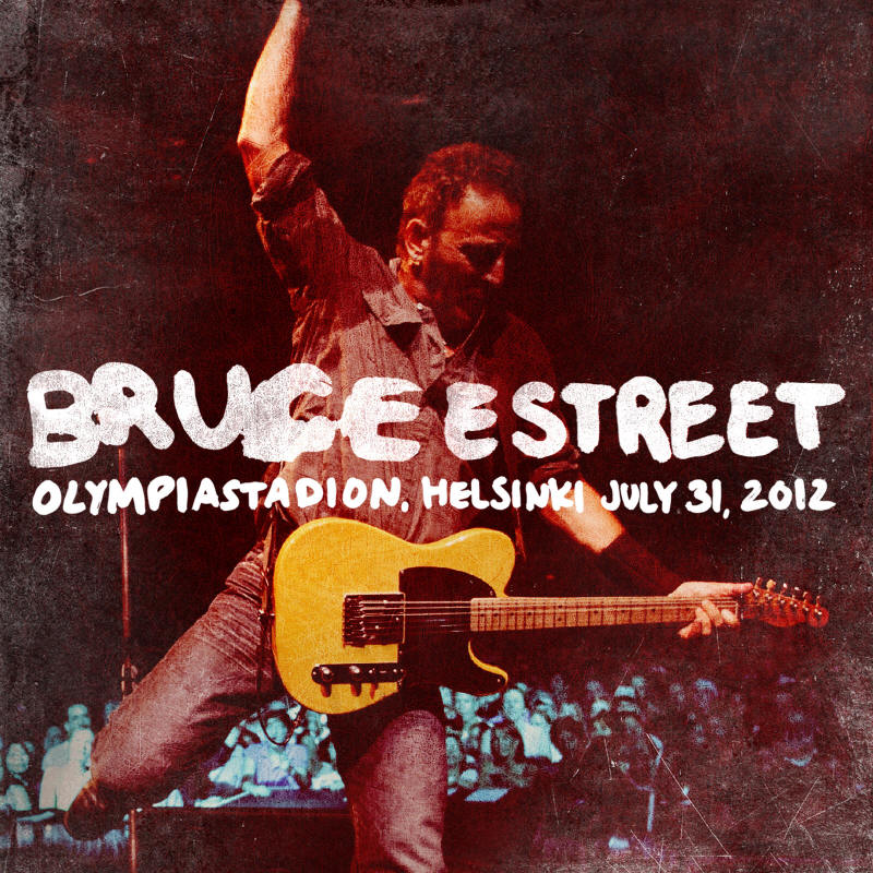 Bruce Springsteen & The E Street Band -- Olympiastadion, Helsinki July 31, 2012