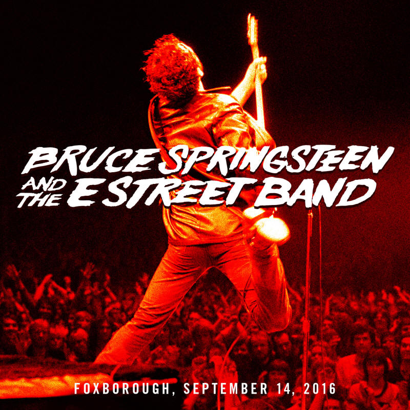Bruce Springsteen & The E Street Band -- Foxborough, September 14, 2016