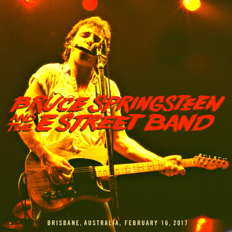 Bruce Springsteen & The E Street Band -- Brisbane, Australia, February 16, 2017