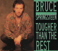 Bruce Springsteen -- Tougher Than The Rest