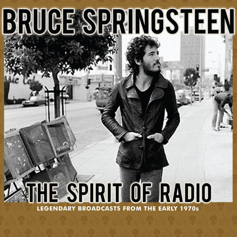 Bruce Springsteen -- The Spirit Of The Radio: Legendary Broadcasts From The Early 1970s (Parallel Lines)